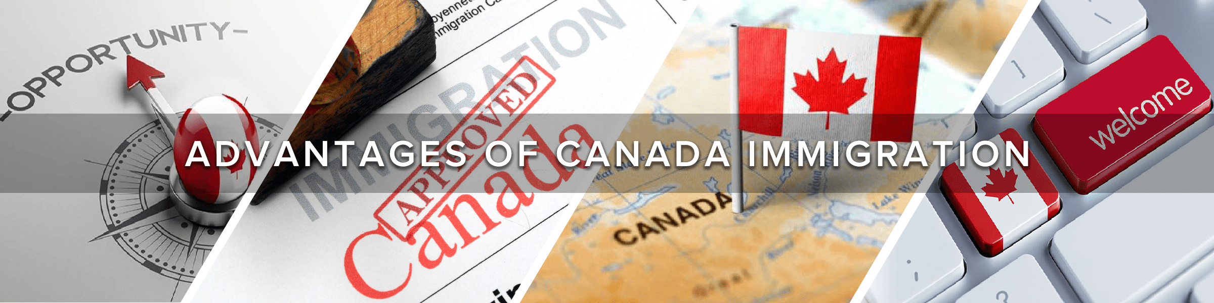 Advantage of Canada Immigration