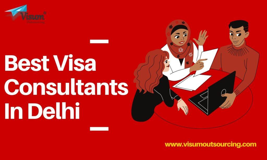 Best Visa Consultants In Delhi